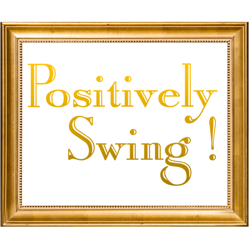 Positively Swing!