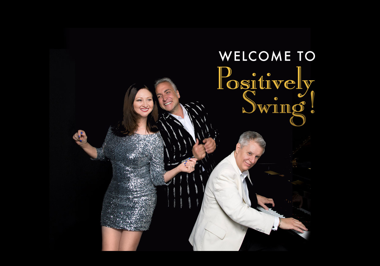Positively Swing! The Great American Songbook with a Positive Spin!